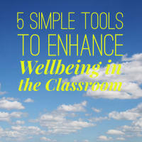 5 Simple Tools to Enhance Well-being in the Classroom