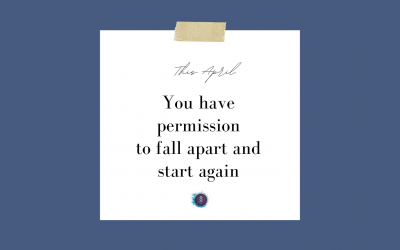 Permission to Fall Apart and Start Again