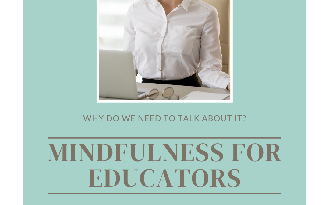 Mindfulness for Educators: Why is it important?
