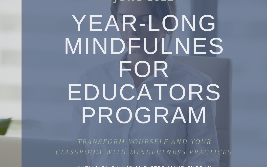 10 Reasons Why You Should Join the Year-Long Mindfulness for Educators Online Program
